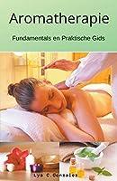 Aromatherapie Fundamentals en Praktische Gids