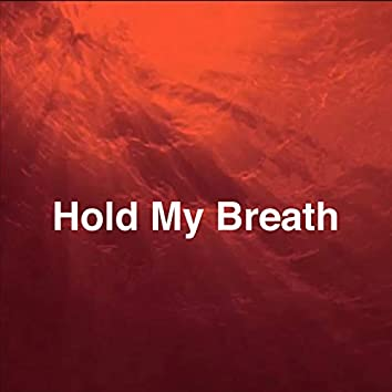 Hold My Breath