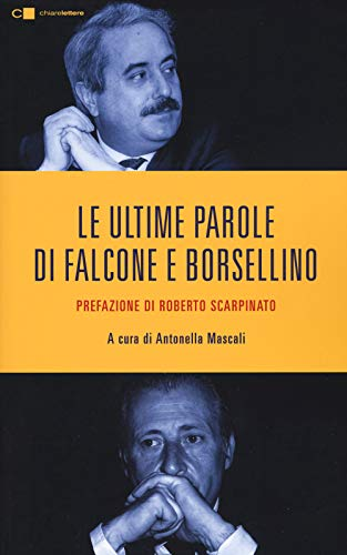 Le ultime parole di Falcone e Borsellino