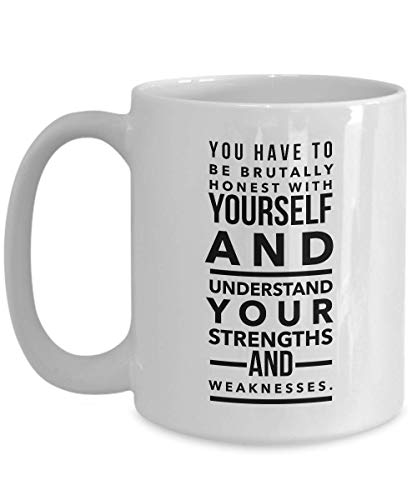 Actress Coffee Mug 15 Oz - You Have To Be Brutally Honest With Yourself - Quotes Movie Film Cinema TV Series Entertainer Celebrity Businesswoman Fan