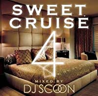 Sweet Cruise Vol.4 / DJ Scoon