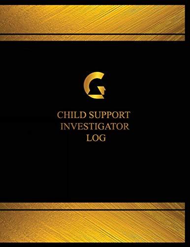 Child Support Investigator Log (Log Book, Journal - 125 pgs, 8.5 X 11 inches): Child Support Investigator Logbook (Black cover, X-Large)