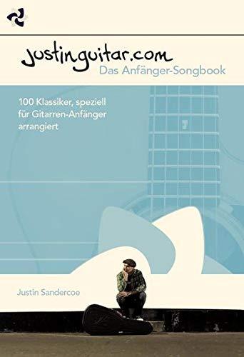 Justinguitar.com - Das Anfänger-Songbook: Lehrmaterial für Gitarre: 100 Klassiker, speziell für Gitarren-Anfänger arrangiert
