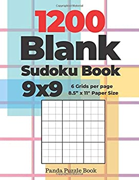 """1200 Blank Sudoku Book 9x9 - 6 Grids per page - 8,5"""" x 11"""" Paper Size  Create Your Own Personal Logic Puzzle Games"""