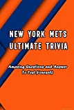 New York Mets Ultimate Trivia: Amazing Questions and Answer To Test Yourself: Sport Questions and Answers (English Edition)