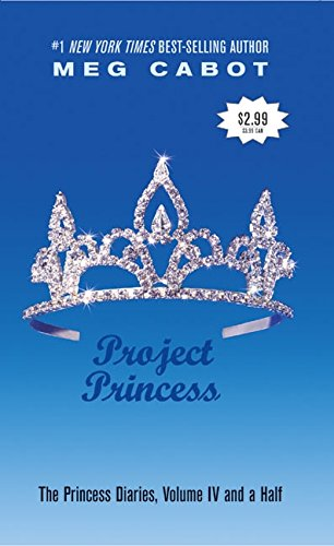 The Princess Diaries, Volume IV and a Half: Project Princessの詳細を見る