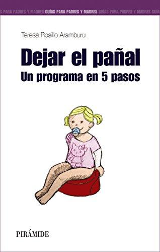 Dejar el pañal: Un programa en 5 pasos (Guías para padres y madres)