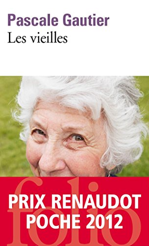 Les vieilles - Prix Renaudot Poche 2012