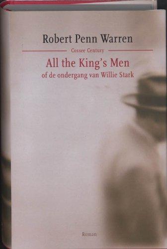 All the King's Men: of de ondergang van Willie Stark (Cossee century)