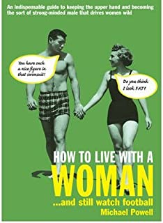 [( How to Live with a Woman: ...and Still Watch Football )] [by: Michael Powell] [Oct-2005]