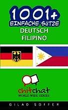 1001+ Einfache Sätze Deutsch - Filipino (German Edition)