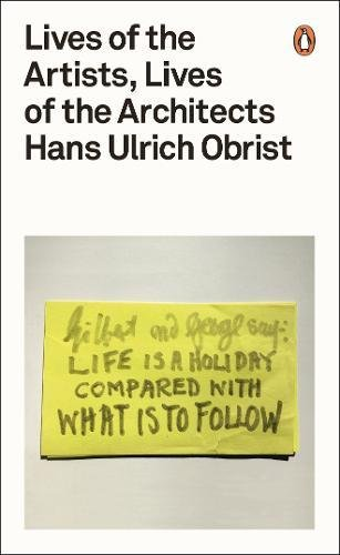Compare Textbook Prices for Lives of the Artists, Lives of the Architects  ISBN 9780141976631 by Obrist, Hans Ulrich