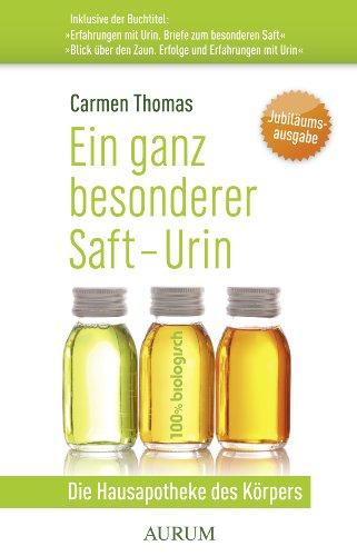 Ein ganz besonderer Saft - Urin: Die Hausapotheke des Körpers. Inklusive