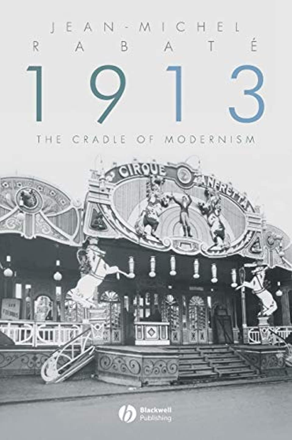 アラビア語進化する有望1913: The Cradle of Modernism (English Edition)