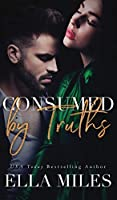 Consumed by Truths (Truth or Lies)