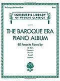 The Baroque Era Piano Album: Schirmer's Library of Musical Classics Volume 2119