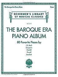 The Baroque Era Piano Album: 80 Favorite Pieces by J.S. Bach, Couperin, Handel, Purcell, Scarlatti: Piano