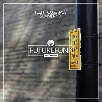 Tech House Bass Summer '19