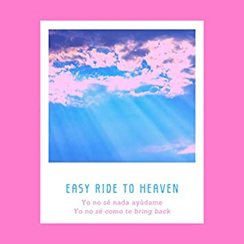 Easy Ride to Heaven