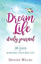Dream Life Daily Journal: 30 Days to Jump-start Your Best Life on Amazon