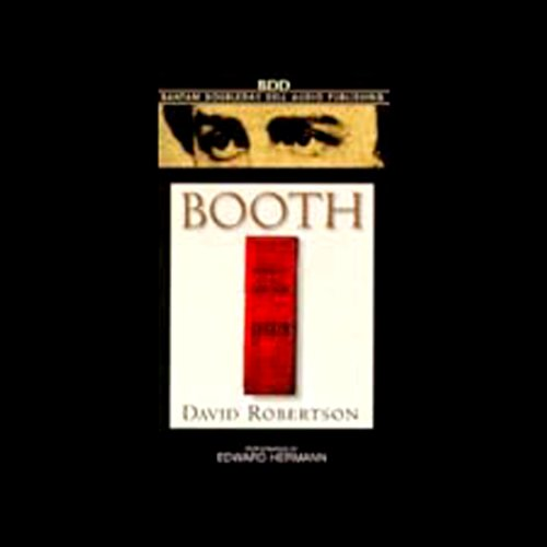 Booth                   By:                                                                                                                                 David Robertson                               Narrated by:                                                                                                                                 Edward Herrmann                      Length: 5 hrs and 45 mins     16 ratings     Overall 3.8