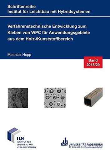 Verfahrenstechnische Entwicklung zum Kleben von WPC für Anwendungsgebiete aus dem Holz-/Kunststoffbereich (Schriftenreihe Institut für Leichtbau mit Hybridsystemen)