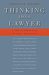 Thinking like a lawyer: A New Introduction to Legal Reasoning Fredrick Schauer