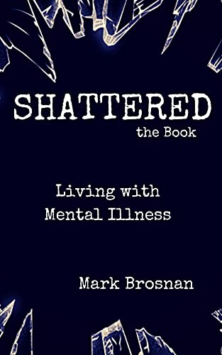 Shattered the Book- Living With Mental Illness (English Edition)