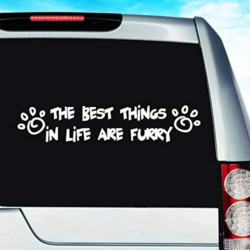 The Best Things in Life are Furry | Dog Cat Pet Vinyl Decal Sticker Bumper Cling for Car Truck Window Laptop MacBook Wall Cooler Tumbler | Die-Cut/No Background | Multi Sizes/Colors, 14-inch, Yellow