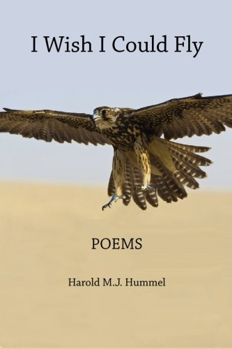 I Wish I Could Fly: Poems