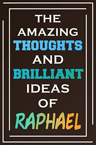 The Amazing Thoughts And Brilliant Ideas Of Raphael: Blank Lined Notebook | Personalized Name Gifts