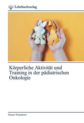 Körperliche Aktivität und Training in der pädiatrischen Onkologie