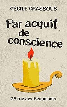 Par acquit de conscience (Rue des Beaumonts) par [Cecile Crassous]