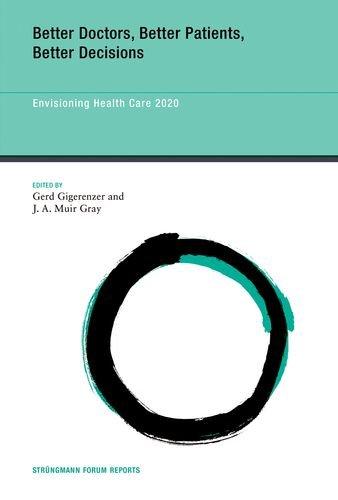 Better Doctors, Better Patients, Better Decisions: Envisioning Health Care 2020 (Volume 6) (Strüngmann Forum Reports (6))