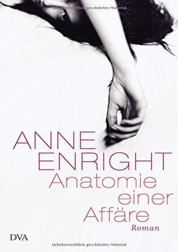Anatomie einer Affäre: Roman