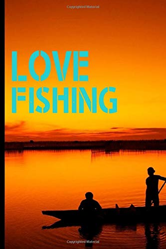 Love Fishing: Love Fishing Gifts , Best Fishing Logbook, Fishing Gear For Man