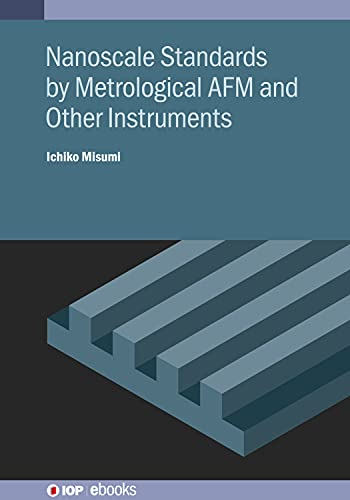 Nanoscale Standards by Metrological AFM and Other Instruments (IOP ebooks)