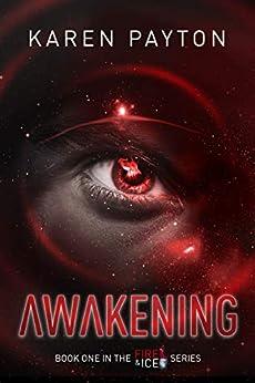Awakening (Fire & Ice Book 1) by [Karen Payton  Holt]