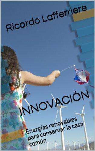 INNOVACIÓN: Energías renovables para conservar la casa común