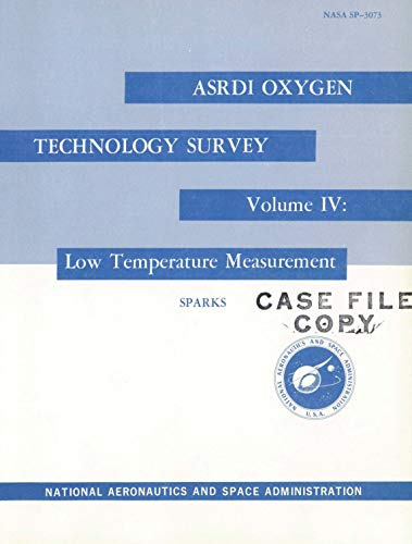 ASRDI oxygen technology survey. Volume 4: Low temperature measurement (English Edition)