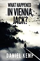 What Happened In Vienna, Jack? (Lies and Consequences)