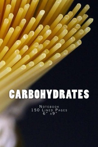 Carbohydrates: Notebook 150 Lined Pages 6