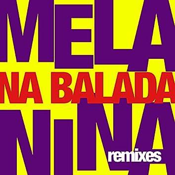 Melanina na Balada (Remixes)