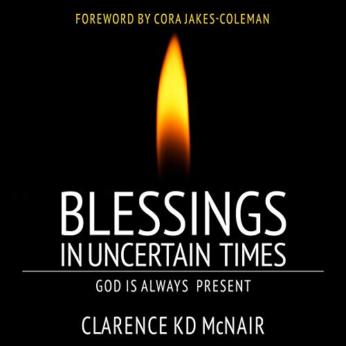 Blessings in Uncertain Times Audiobook By Clarence McNair cover art