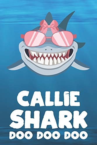Callie - Shark Doo Doo Doo: Blank Ruled Personalized & Customized Name Shark Notebook Journal for Girls & Women. Funny Sharks Desk Accessories Item ... Birthday & Christmas Gift for Women.