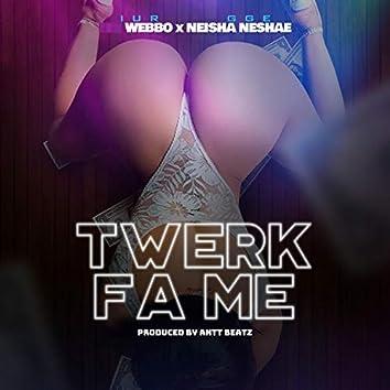 Twerk Fa Me (feat. Neisha Neshae)