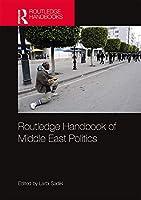 Routledge Handbook of Middle East Politics (Routledge Handbooks)