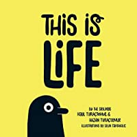 This is Life: The Illustrated Adventures of Life