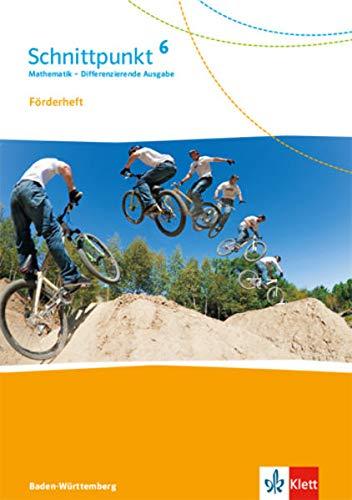 Schnittpunkt Mathematik 6. Förderheft mit Lösungen Klasse 6. Differenzierende Ausgabe Baden-Württemberg ab 2015: Förderheft mit Lösungen Klasse 6