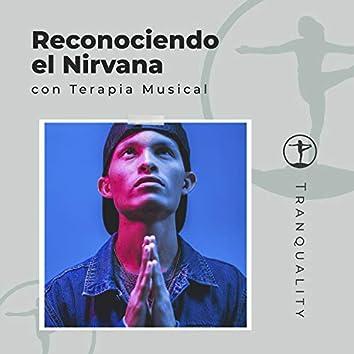 Reconociendo el Nirvana con Terapia Musical